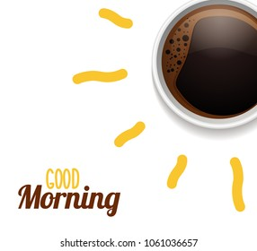 Good morning concept with cup of coffee surrounded by sun rays. Vector illustration for breakfast and morning ads and subjects
