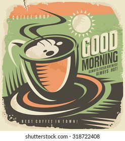 Good morning with cup of coffee. Retro poster design template for cafe bar. Vintage ad concept with hot drink.