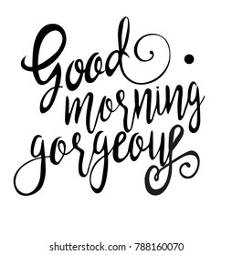 Good morning gorgeous. Vector calligraphy