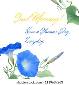 Good Morning! Hand drawn vector background with blue morning glory flowers and cursive lettering.