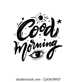 Good Morning hand drawn vector lettering. Isolated on white background. Motivation quote. Vector illustration.
