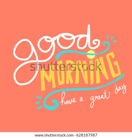 Good Morning Have Great Day Word Stock Vector Royalty Free