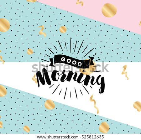 Good Morning Inspirational Quote Wishing Typography Stock Vector