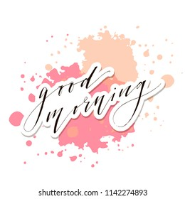 Good Morning Lettering Calligraphy Vector Text Phrase typography watercolor