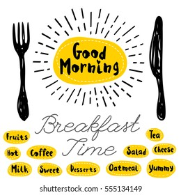 Good morning logo, fork, knife, breakfast time. Lettering, calligraphy logo, sketch style, light rays, heart, tea, coffee; deserts, yummy, milk, salad, oatmeal. Hand drawn vector illustration.