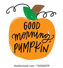 Good Morning, Pumpkin