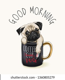 good morning slogan with pug dog in coffee cup illustration