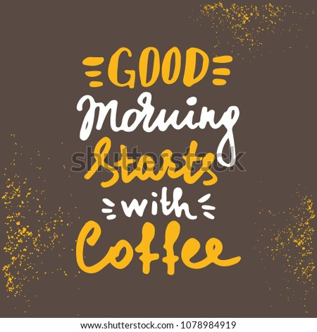 Good Morning Starts Coffee Lettering Coffee Stock Vector Royalty