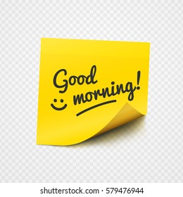 Good morning text and smile sign on yellow sticker over transparent background. Vector illustration.