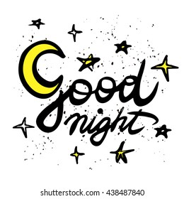 Good night calligraphic inscription and hand-drawn yellow moon and stars on a white background with texture, illustration is suitable for any use