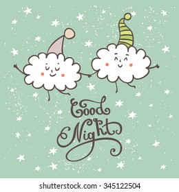 Good night lettering. Cute hand drawn beautiful card with cartoon clouds