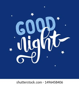 Good night lettering on dark blue background with stars for greeting card, poster and banner template. Good healthy sleep concept. Sweet dreams. Hand drawn.