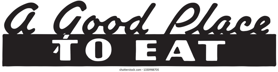 A Good Place To Eat - Retro Ad Art Banner