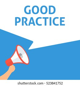 GOOD PRACTICE Announcement. Hand Holding Megaphone With Speech Bubble. Flat Illustration