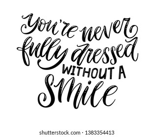 Good Teeth Lettering. Hand drawn lettering with dental care quote - You're never fully dressed without a smile. Dentist Day greeting card template. For flyer, banner, poster, souvenirs, mug