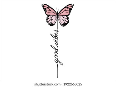 good vibes with butterfly design vector art