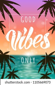 Good Vibes colorful summer background. Vector illustration