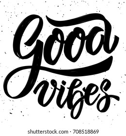 Good vibes. Hand drawn lettering on white background. Design element for poster, card. Motivation phrase. Vector illustration