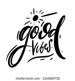 Good Vibes hand drawn vector lettering. Thank you card. Vector illustration. Modern brush calligraphy. Isolated on white background. Motivation quote.