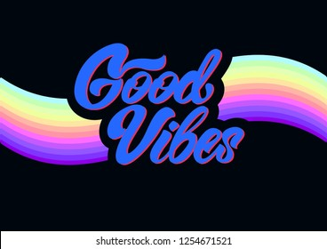 Good vibes in lettering style. Slogan graphic for t-shirt or your design . Vector illustration.