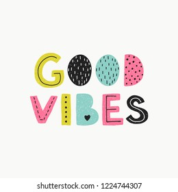 Good vibes lettering.  Vector quote phrases illustration, trendy style. Handwritten modern lettering for cards, posters, t-shirts, etc.