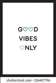 Good vibes only color poster vector black white background