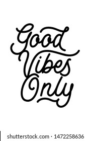 Good vibes only hand drawn monoline can be used for card, poster, postcard, t-shirt apparel design