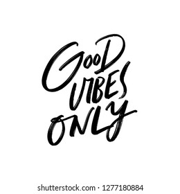 GOOD VIBES ONLY. HAND LETTERING