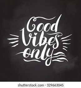 Good Vibes Only hand lettering. Handmade vector calligraphy
