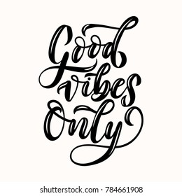 Good vibes only lettering quote. Vector illustration