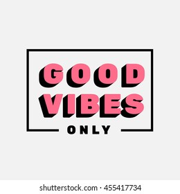Good Vibes only lettering vector illustration typography background