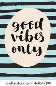 Good Vibes Only. Motivation message card. Inspirational quote. Hand lettering. Modern calligraphy. Retro design. Hand-drawn striped background. Cute colors. Postcard, poster, journaling card in vector