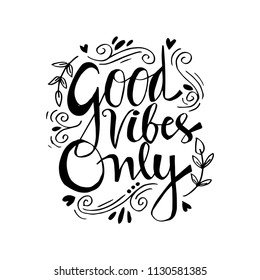 Good Vibes Only. Motivational quote.