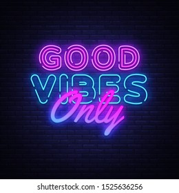 Good Vibes Only neon text vector design template. Good Vibes neon logo, light banner, design element, night bright advertising, bright sign. Vector illustration
