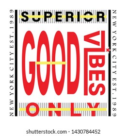 good vibes only, new york city superior, typography design t shirt printing,vector illustration