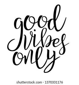 Good Vibes Only Phrase Vector Handwritten Calligraphy. Positive Vibes, Inspirational Message Cursive Inscription. Motivation Slogan, Optimistic Lifestyle Motto. Textile Ink Pen Typography