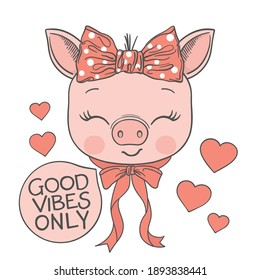 Good Vibes Only slogan text with fun piggy girl face for t-shirt graphics, fashion prints, posters and other uses
