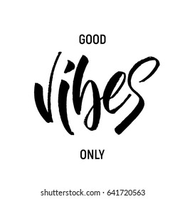 Good Vibes Only. Summer quote. Brush lettering Vibes for posters, prints, cards, travel blogs etc.