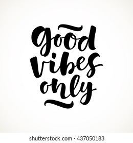Good vibes only vector lettering card. Hand drawn illustration phrase. Handwritten modern brush calligraphy for invitation and greeting card, t-shirt, prints and posters