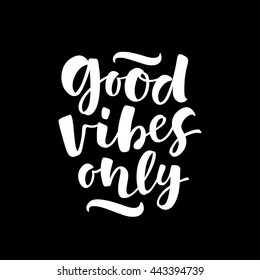 Good Vibes Only Images Stock Photos Vectors Shutterstock