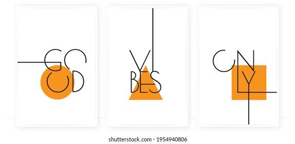 Good vibes only, vector. Wording design, lettering. Modern Scandinavian minimalist wall art design. Three pieces poster design. Motivational, inspirational life quotes. Home decor, art print