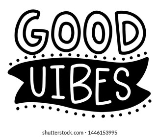 Good vibes. Summer lettering composition with decor. Vector illustration with isolated hand drawn phrase on white background. Can be used as a print on t-shirts and bags, banner or poster.