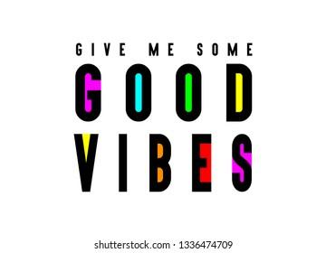 Good vibes, Typogrpahy Modern Vector , Tshirt, Funny Design