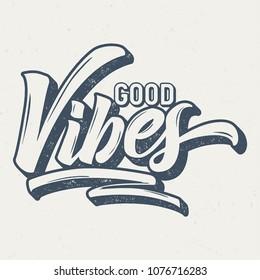 Good Vibes - Vintage Tee Design For Print