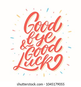 Goodbye and Good luck. Vector lettering.