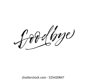 Goodbye hand drawn phrase. Ink illustration. Modern brush calligraphy. Isolated on white background.