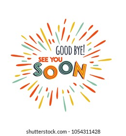 Goodbye. See You Soon. Vector greeting card .Eps10.