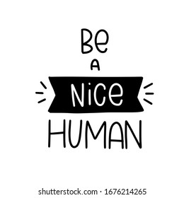 Goodness short positive quote vector design with Be a nice human modern lettering and banner to print on card, poster or wall art.