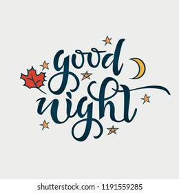 Goodnight hand writing text. Calligraphy, lettering design. Typography for greeting cards, posters, banners. Isolated vector illustration with moon, stars and leaf