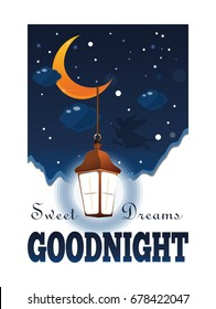 Goodnight poster. Sweet Dreams. Moon and stars in the clouds. Glowing lantern in the night sky. Vector illustration
